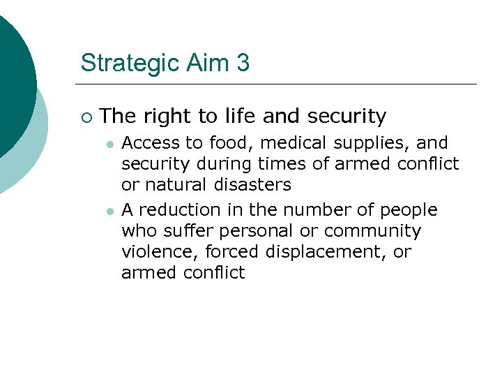 Strategic Aim 3 ¡ The right to life and security l l Access to