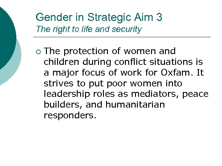 Gender in Strategic Aim 3 The right to life and security ¡ The protection