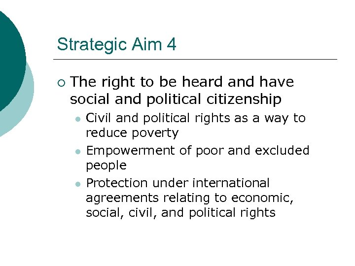 Strategic Aim 4 ¡ The right to be heard and have social and political