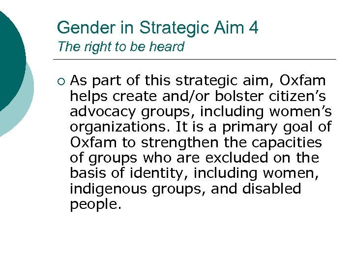 Gender in Strategic Aim 4 The right to be heard ¡ As part of
