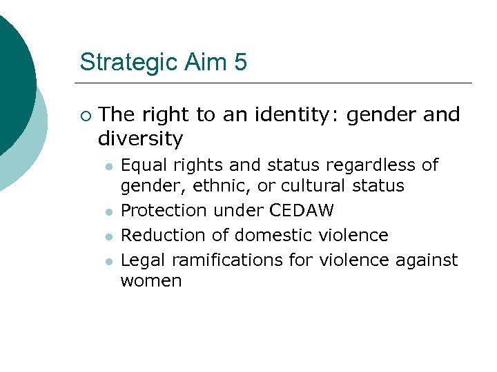 Strategic Aim 5 ¡ The right to an identity: gender and diversity l l