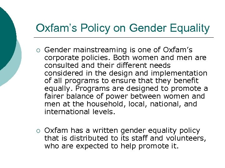 Oxfam's Policy on Gender Equality ¡ Gender mainstreaming is one of Oxfam's corporate policies.