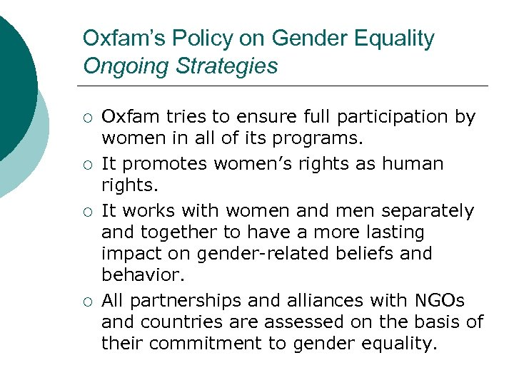 Oxfam's Policy on Gender Equality Ongoing Strategies ¡ ¡ Oxfam tries to ensure full