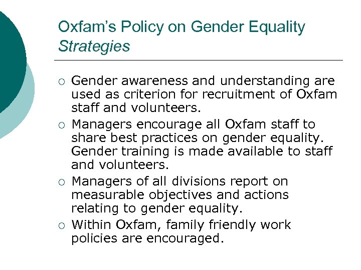 Oxfam's Policy on Gender Equality Strategies ¡ ¡ Gender awareness and understanding are used