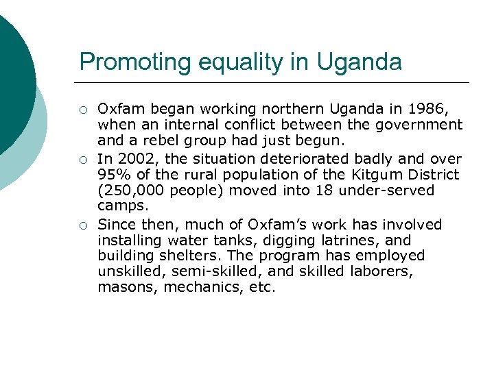 Promoting equality in Uganda ¡ ¡ ¡ Oxfam began working northern Uganda in 1986,