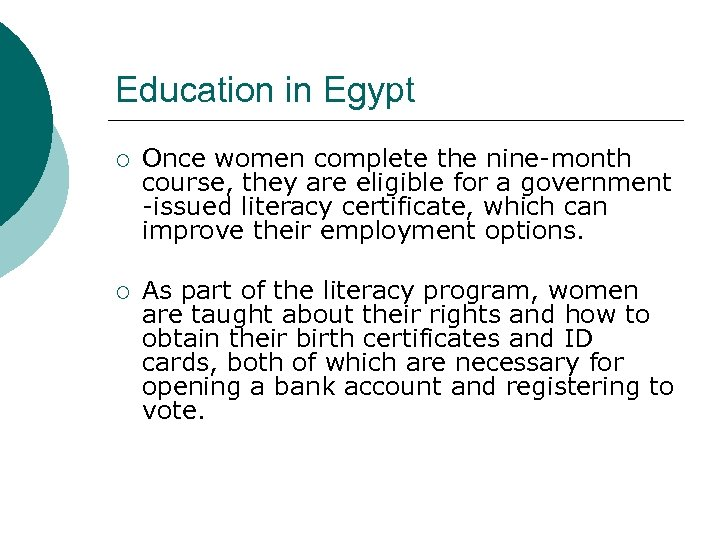 Education in Egypt ¡ Once women complete the nine-month course, they are eligible for