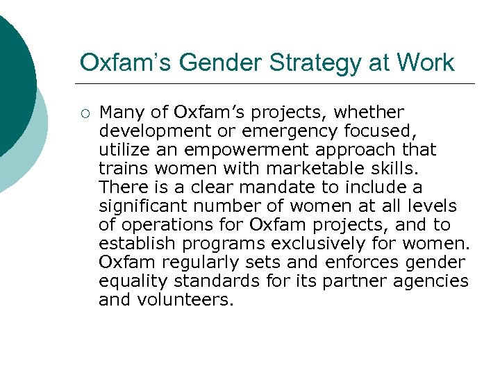 Oxfam's Gender Strategy at Work ¡ Many of Oxfam's projects, whether development or emergency