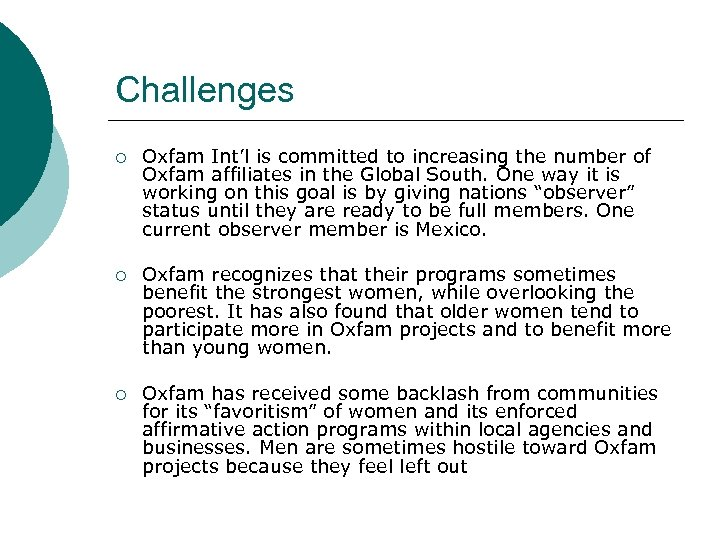 Challenges ¡ Oxfam Int'l is committed to increasing the number of Oxfam affiliates in