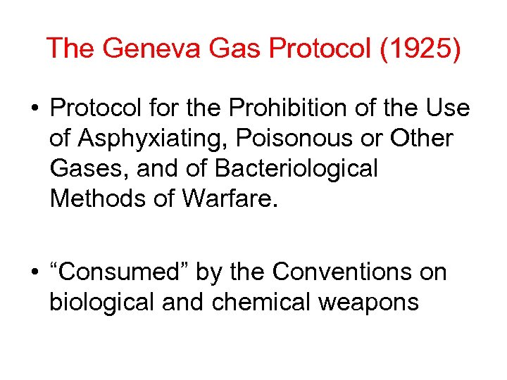The Geneva Gas Protocol (1925) • Protocol for the Prohibition of the Use of