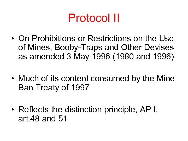 Protocol II • On Prohibitions or Restrictions on the Use of Mines, Booby-Traps and