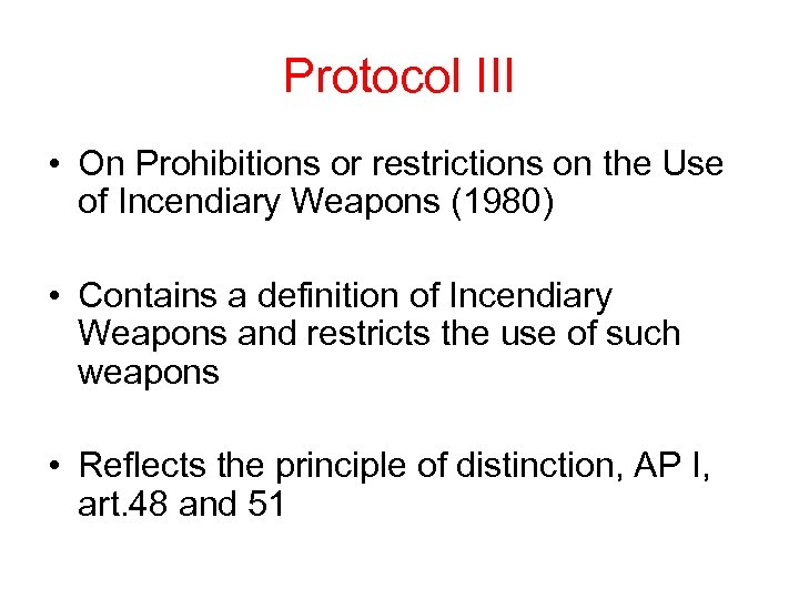Protocol III • On Prohibitions or restrictions on the Use of Incendiary Weapons (1980)
