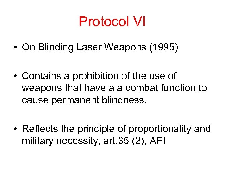 Protocol VI • On Blinding Laser Weapons (1995) • Contains a prohibition of the