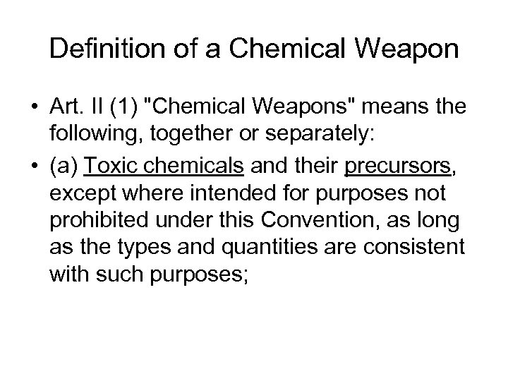 Definition of a Chemical Weapon • Art. II (1)
