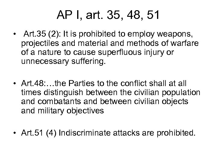 AP I, art. 35, 48, 51 • Art. 35 (2): It is prohibited to