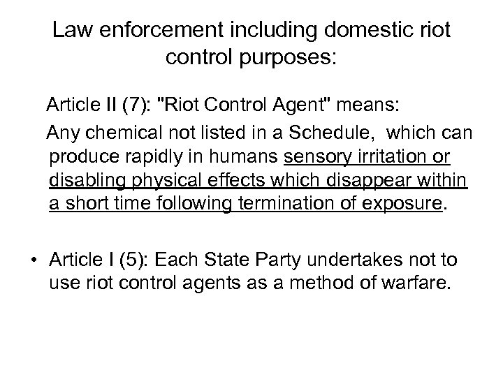 Law enforcement including domestic riot control purposes: Article II (7):