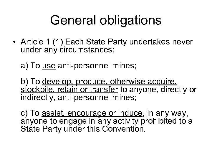 General obligations • Article 1 (1) Each State Party undertakes never under any circumstances: