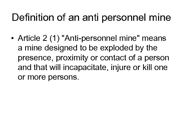 Definition of an anti personnel mine • Article 2 (1)