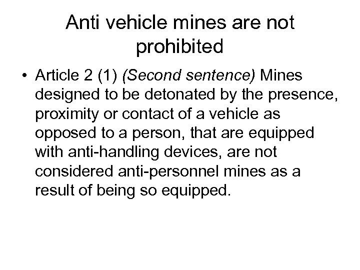 Anti vehicle mines are not prohibited • Article 2 (1) (Second sentence) Mines designed
