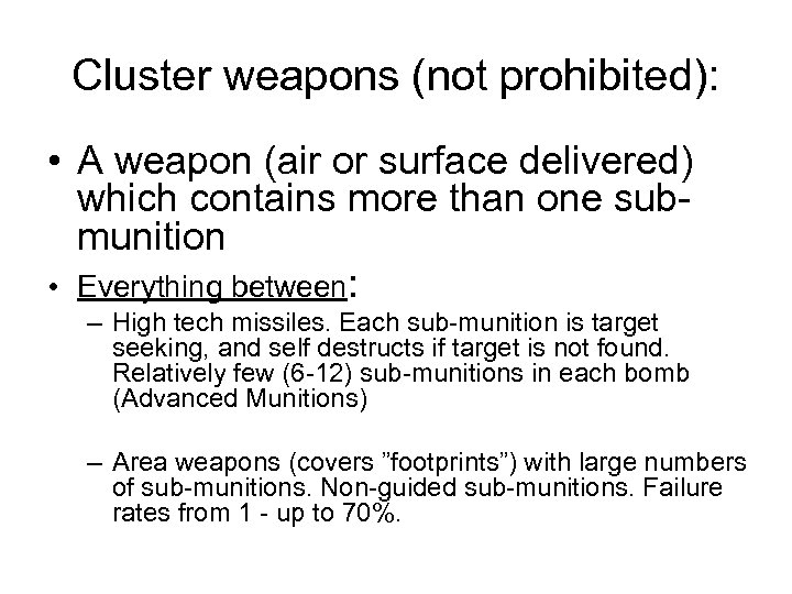 Cluster weapons (not prohibited): • A weapon (air or surface delivered) which contains more