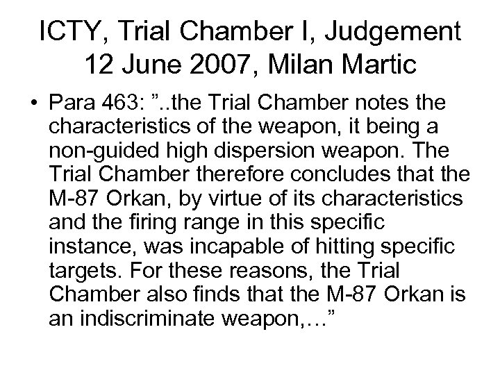 "ICTY, Trial Chamber I, Judgement 12 June 2007, Milan Martic • Para 463: ""."