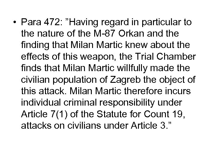 "• Para 472: ""Having regard in particular to the nature of the M-87"