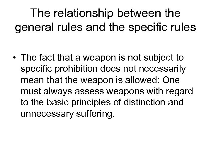 The relationship between the general rules and the specific rules • The fact that