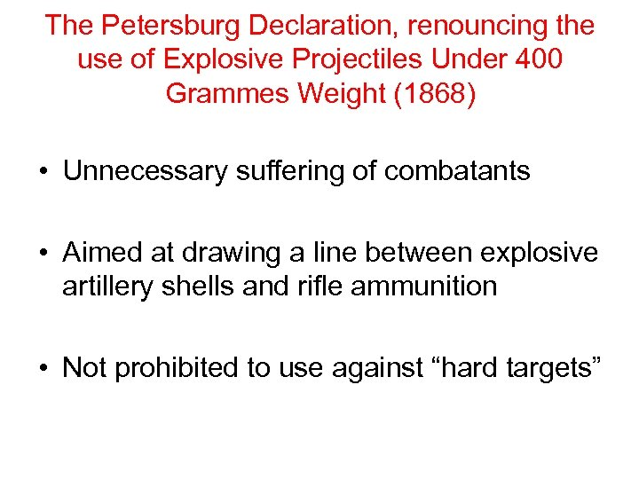 The Petersburg Declaration, renouncing the use of Explosive Projectiles Under 400 Grammes Weight (1868)