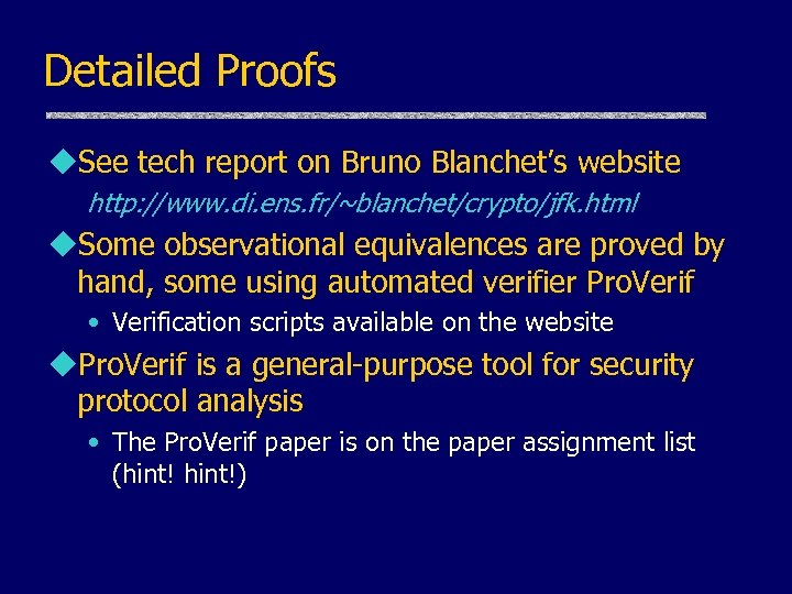 Detailed Proofs u. See tech report on Bruno Blanchet's website http: //www. di. ens.
