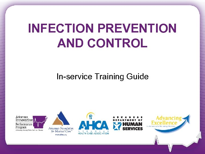 INFECTION PREVENTION AND CONTROL In-service Training Guide