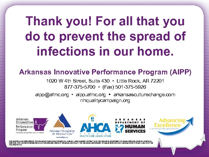 Thank you! For all that you do to prevent the spread of infections in