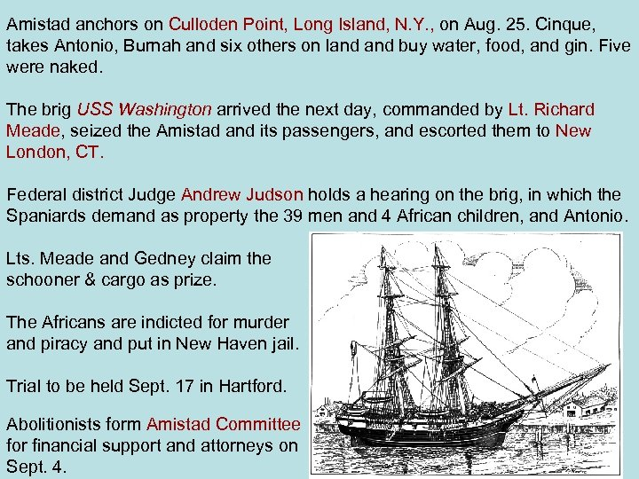 Amistad anchors on Culloden Point, Long Island, N. Y. , on Aug. 25. Cinque,