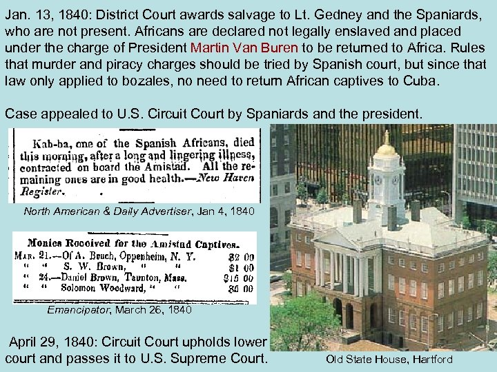Jan. 13, 1840: District Court awards salvage to Lt. Gedney and the Spaniards, who