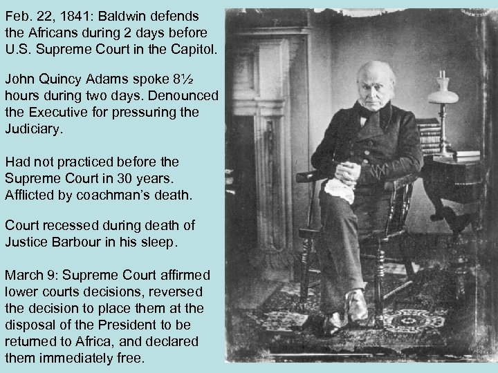 Feb. 22, 1841: Baldwin defends the Africans during 2 days before U. S. Supreme