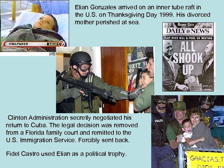Elian Gonzales arrived on an inner tube raft in the U. S. on Thanksgiving