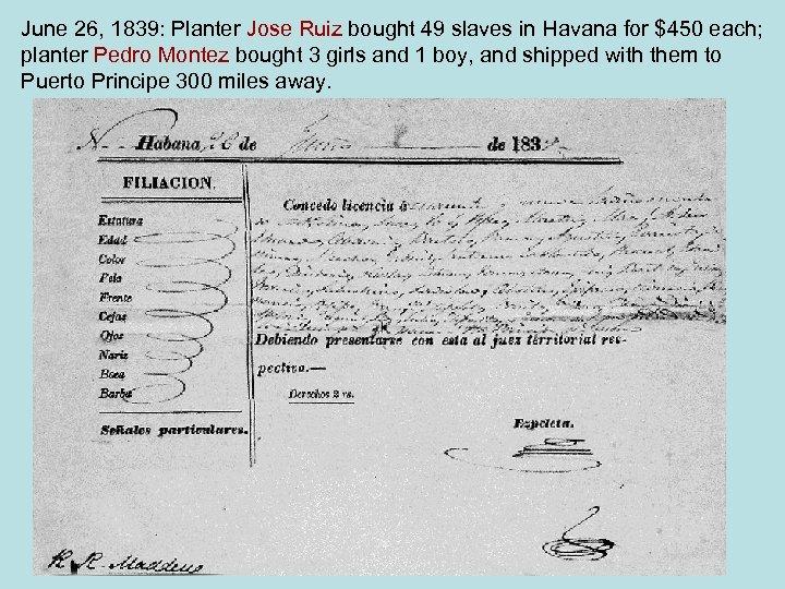 June 26, 1839: Planter Jose Ruiz bought 49 slaves in Havana for $450 each;