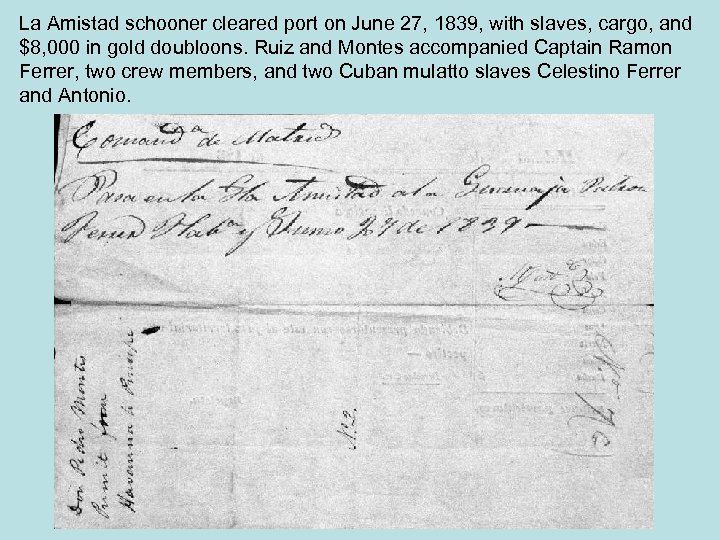 La Amistad schooner cleared port on June 27, 1839, with slaves, cargo, and $8,