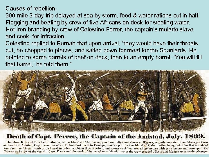Causes of rebellion: 300 -mile 3 -day trip delayed at sea by storm, food