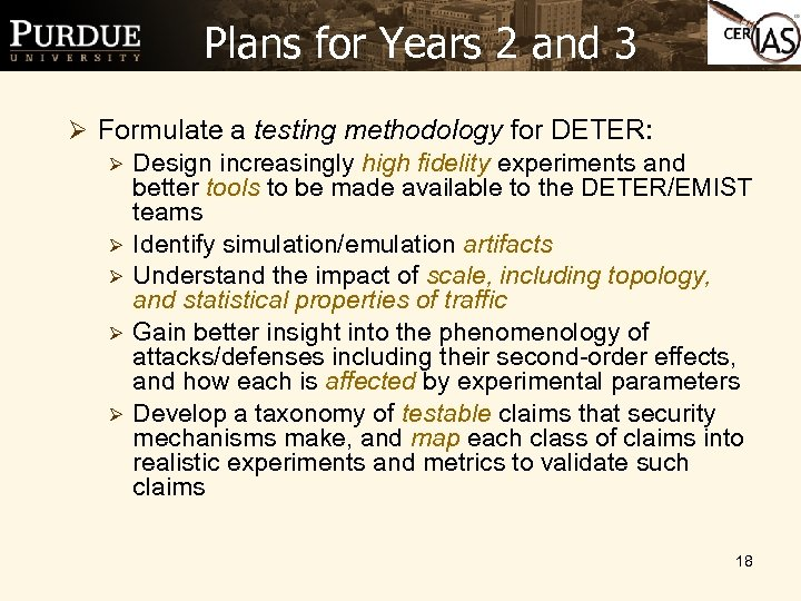 Plans for Years 2 and 3 Ø Formulate a testing methodology for DETER: Ø