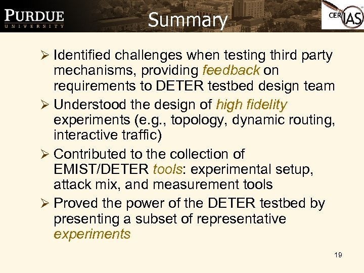 Summary Ø Identified challenges when testing third party mechanisms, providing feedback on requirements to