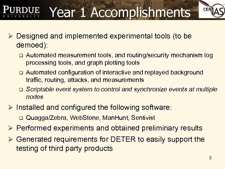 Year 1 Accomplishments Ø Designed and implemented experimental tools (to be demoed): q Automated