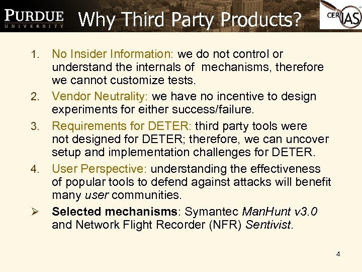 Why Third Party Products? No Insider Information: we do not control or understand the