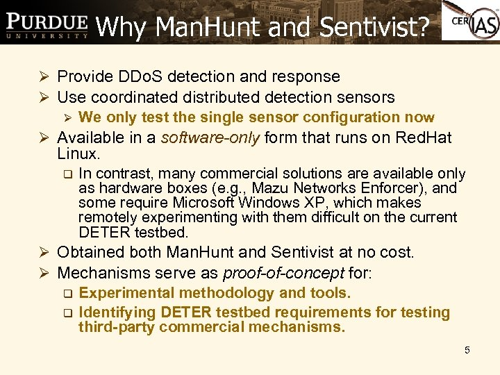 Why Man. Hunt and Sentivist? Ø Provide DDo. S detection and response Ø Use