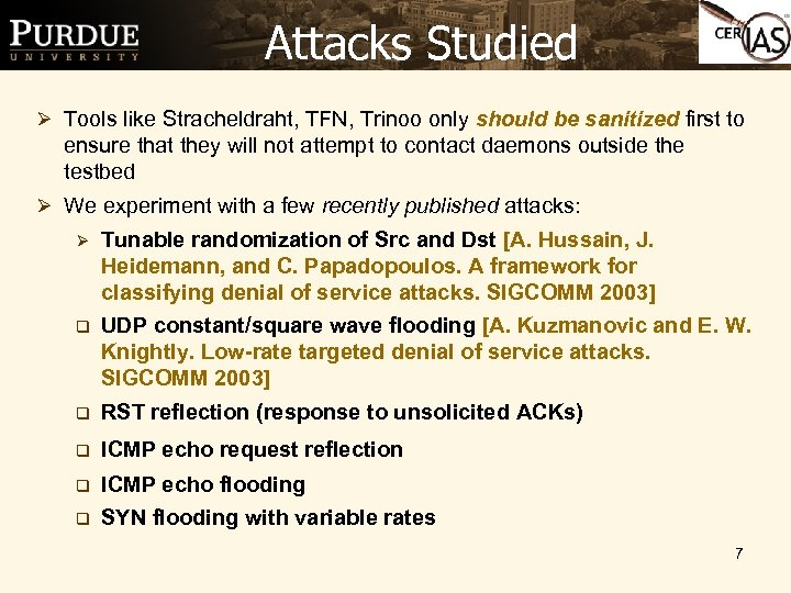 Attacks Studied Ø Tools like Stracheldraht, TFN, Trinoo only should be sanitized first to