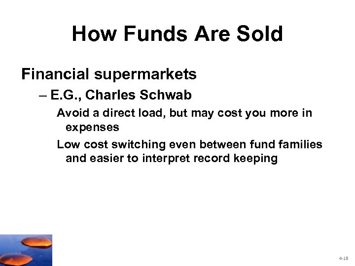 How Funds Are Sold Financial supermarkets – E. G. , Charles Schwab Avoid a