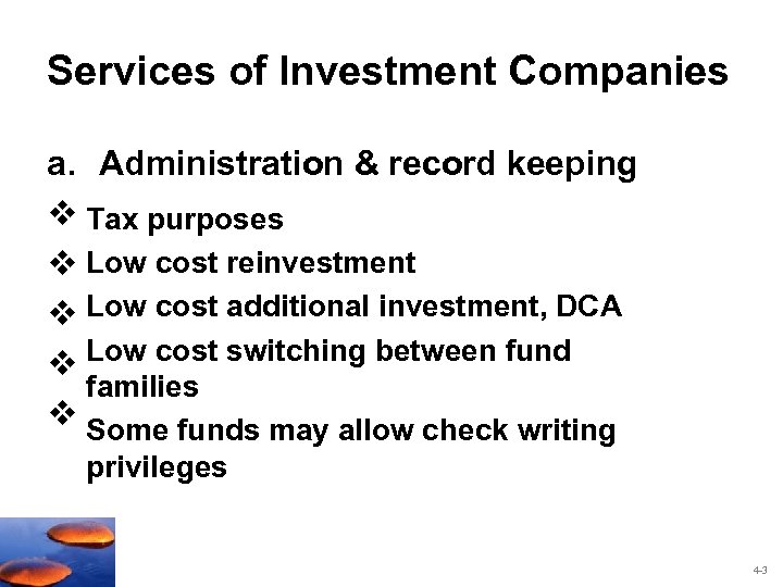 Services of Investment Companies a. Administration & record keeping v Tax purposes v Low