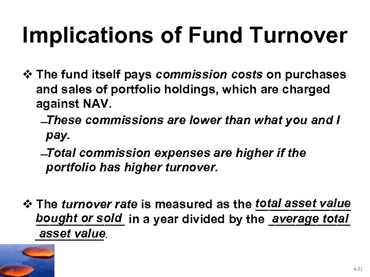 Implications of Fund Turnover v The fund itself pays commission costs on purchases and