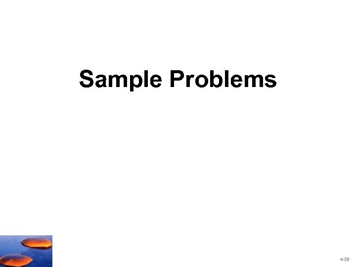 Sample Problems 4 -38