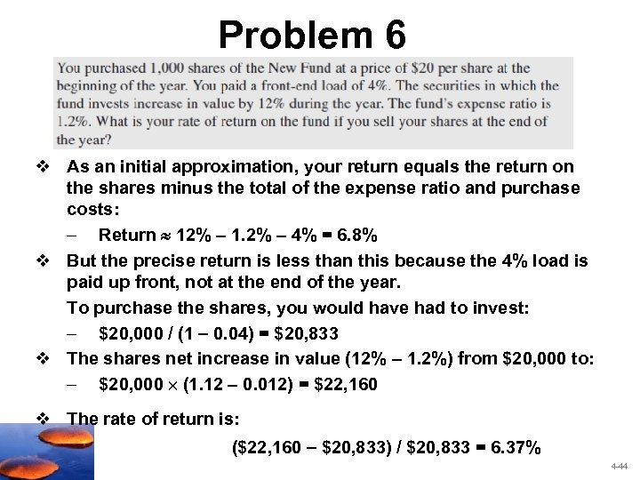 Problem 6 v As an initial approximation, your return equals the return on the