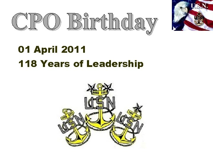 CPO Birthday 01 April 2011 118 Years of Leadership