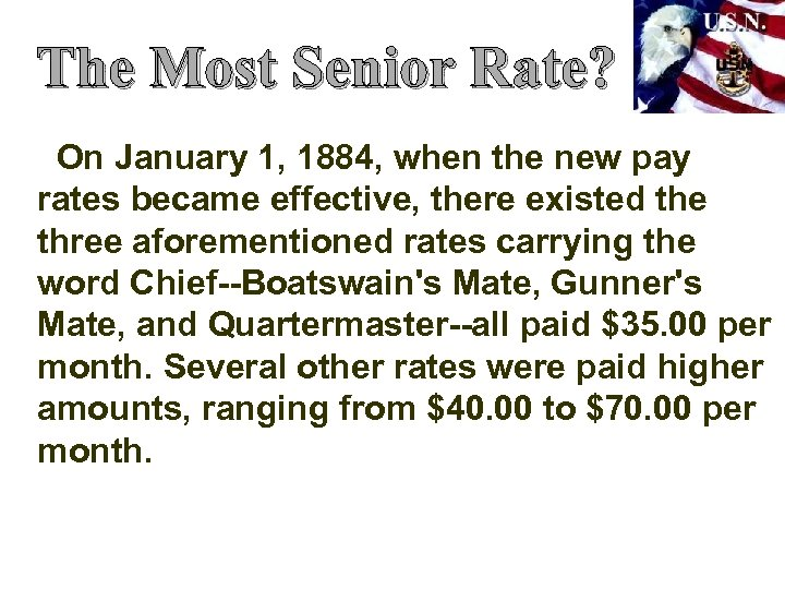 The Most Senior Rate? On January 1, 1884, when the new pay rates became